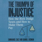 The Triumph of Injustice by  Gabriel Zucman audiobook