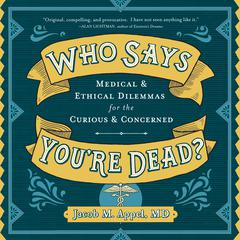 Who Says You're Dead? by Jacob M. Appel audiobook