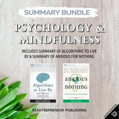 Summary Bundle: Psychology & Mindfulness | Readtrepreneur Publishing: Includes Summary of Algorithms to Live By & Summary of Anxious for Nothing by Readtrepreneur Publishing audiobook