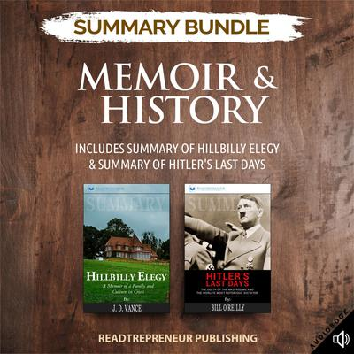 Summary Bundle: Memoir & History | Readtrepreneur Publishing: Includes Summary of Hillbilly Elegy & Summary of Hitler's Last Days by Readtrepreneur Publishing audiobook
