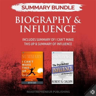 Summary Bundle: Biography & Influence | Readtrepreneur Publishing: Includes Summary of I Can't Make This Up & Summary of Influence by Readtrepreneur Publishing audiobook
