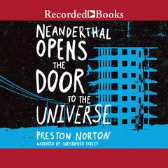 Neanderthal Opens the Door to the Universe by Preston Norton audiobook