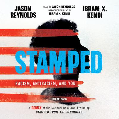 Stamped: Racism, Antiracism, and You by Jason Reynolds audiobook