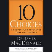 10 Choices by  James MacDonald audiobook