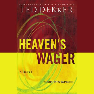 Heaven's Wager by Ted Dekker audiobook