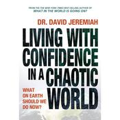 Living with Confidence in a Chaotic World by  Dr. David Jeremiah audiobook