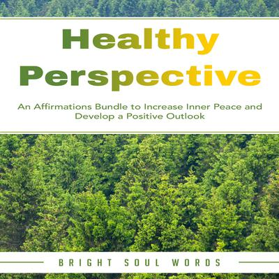 Healthy Perspective by Bright Soul Words audiobook