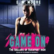 Game On by  E.M. Moore audiobook