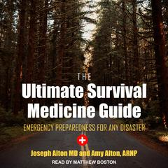 The Ultimate Survival Medicine Guide by Amy Alton, ARNP audiobook