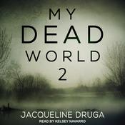 My Dead World 2 by  Jacqueline Druga audiobook