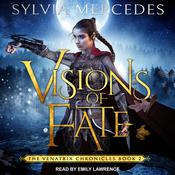 Visions of Fate by  Sylvia Mercedes audiobook