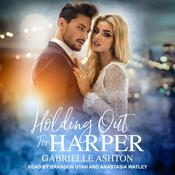 Holding Out For Harper by  Gabrielle Ashton audiobook