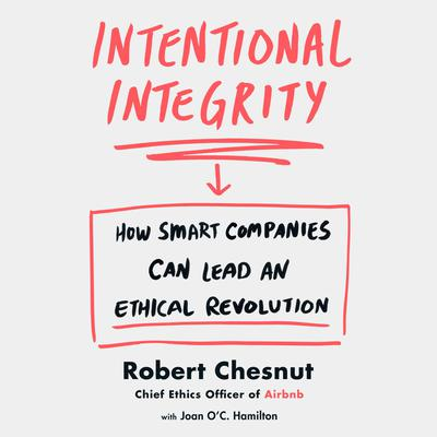 Intentional Integrity by Robert Chesnut audiobook