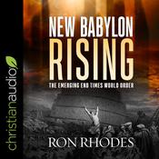 New Babylon Rising by  Ron Rhodes audiobook