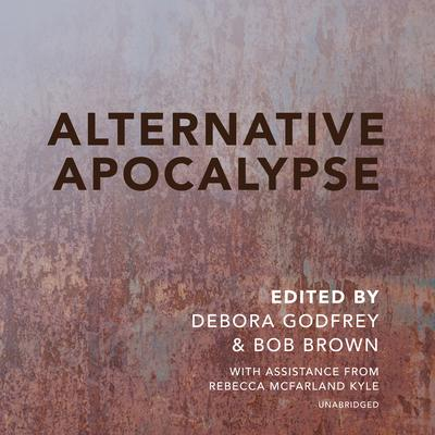 Alternative Apocalypse  by Debora Godfrey audiobook