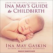 Ina May's Guide to Childbirth by  Ina May Gaskin audiobook