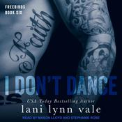 I Don't Dance by  Lani Lynn Vale audiobook