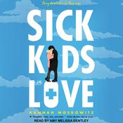 Sick Kids In Love by  Hannah Moskowitz audiobook