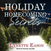 Holiday Homecoming Secrets by  Lynette Eason audiobook