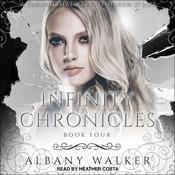 Infinity Chronicles Book Four by  Albany Walker audiobook