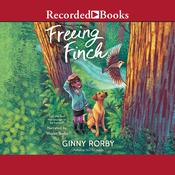 Freeing Finch by  Ginny Rorby audiobook