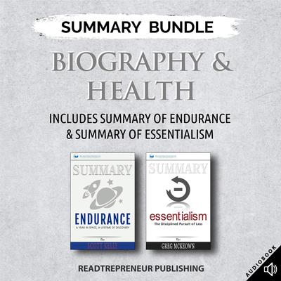 Summary Bundle: Biography & Health | Readtrepreneur Publishing: Includes Summary of Endurance & Summary of Essentialism by Readtrepreneur Publishing audiobook
