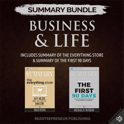Summary Bundle: Business & Life | Readtrepreneur Publishing: Includes Summary of The Everything Store & Summary of The First 90 Days by Readtrepreneur Publishing audiobook