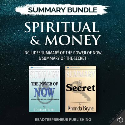 Summary Bundle: Spiritual & Money | Readtrepreneur Publishing: Includes Summary of The Power of Now & Summary of The Secret by Readtrepreneur Publishing audiobook