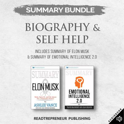 Summary Bundle: Biography & Self Help | Readtrepreneur Publishing: Includes Summary of Elon Musk & Summary of Emotional Intelligence 2.0 by Readtrepreneur Publishing audiobook