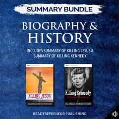 Summary Bundle: Biography & History | Readtrepreneur Publishing: Includes Summary of Killing Jesus & Summary of Killing Kennedy by Readtrepreneur Publishing audiobook