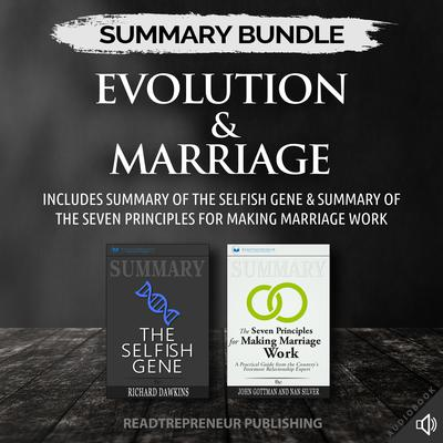 Summary Bundle: Evolution & Marriage | Readtrepreneur Publishing: Includes Summary of The Selfish Gene & Summary of The Seven Principles for Making Marriage Work by Readtrepreneur Publishing audiobook