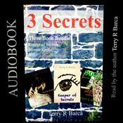 3 Secrets: a Three Book Bundle by  Terry R. Barca audiobook