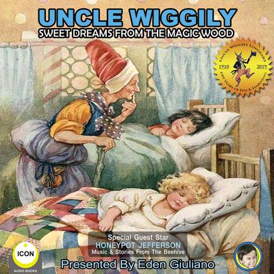 Uncle Wiggily Sweet Dreams From The Magic Wood by Howard Garis audiobook