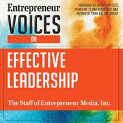 Entrepreneur Voices on Effective Leadership by  The Staff of Entrepreneur Media, Inc. audiobook
