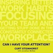 Can I Have Your Attention? by  Curt Steinhorst audiobook