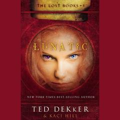 Lunatic by Ted Dekker audiobook