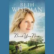 Need You Now by  Beth Wiseman audiobook