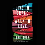 Live in Grace, Walk in Love by  Bob Goff audiobook