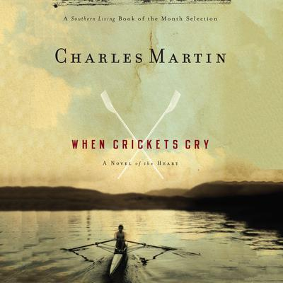 When Crickets Cry by Charles Martin audiobook