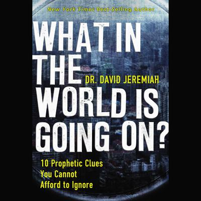 What in the World is Going On? by David Jeremiah audiobook