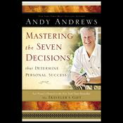 Mastering the Seven Decisions that Determine Personal Success by  Andy Andrews audiobook