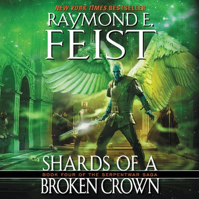 Shards of a Broken Crown by Raymond E. Feist audiobook
