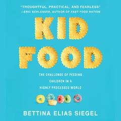 Kid Food by Bettina Elias Siegel audiobook