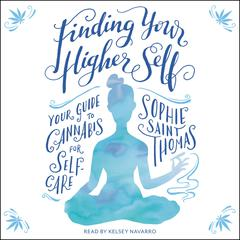 Finding Your Higher Self by Sophie Saint Thomas audiobook