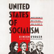 The United States of Socialism by  Dinesh D'Souza audiobook
