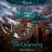 Where Dragons Lie - Book IV - The Cleansing by  Richard R. Morrison audiobook