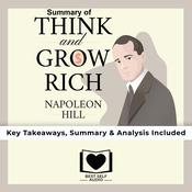 Summary of Think and Grow Rich by Napoleon Hill by  Best Self Audio audiobook