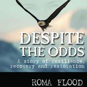 Despite the Odds by  Roma Flood audiobook