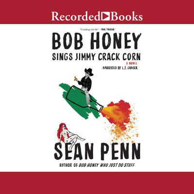 Bob Honey Sings Jimmy Crack Corn by Sean Penn audiobook