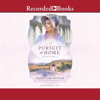 A Pursuit of Home by Kristi Ann Hunter audiobook